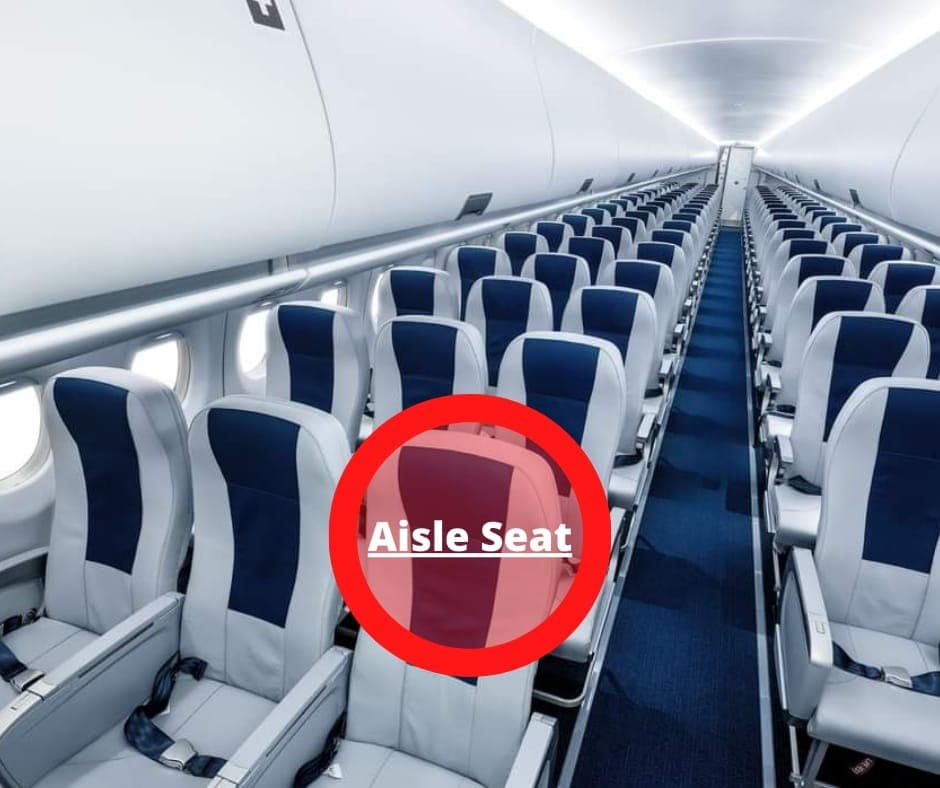 If posibble try and avoid the Aisle Seat