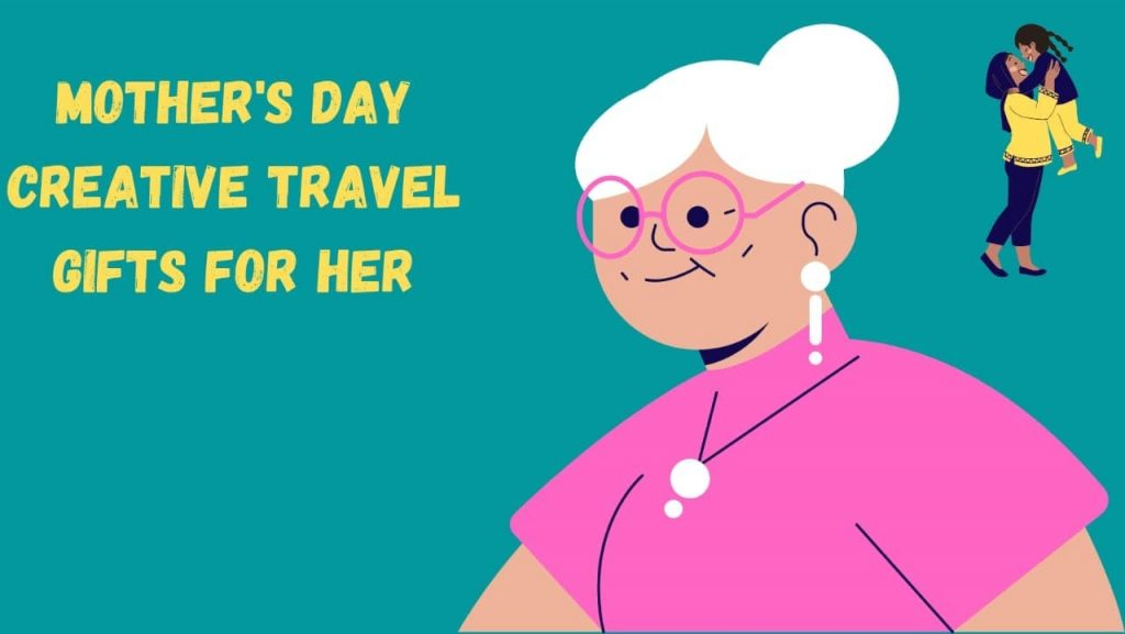 Mother's Day gifts ideas for moms who love travelling