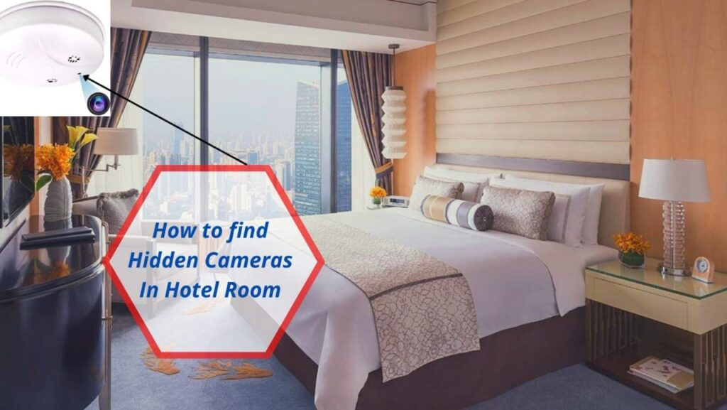 How to find hidden Cameras in Hotels and Airbnb